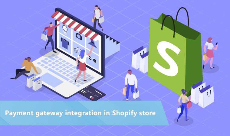How to integrate a payment gateway in Shopify store