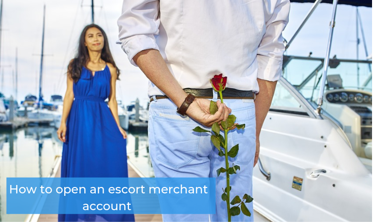 How to open an escort merchant account?
