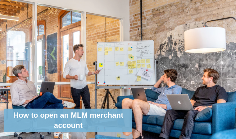 How to open an MLM merchant account?