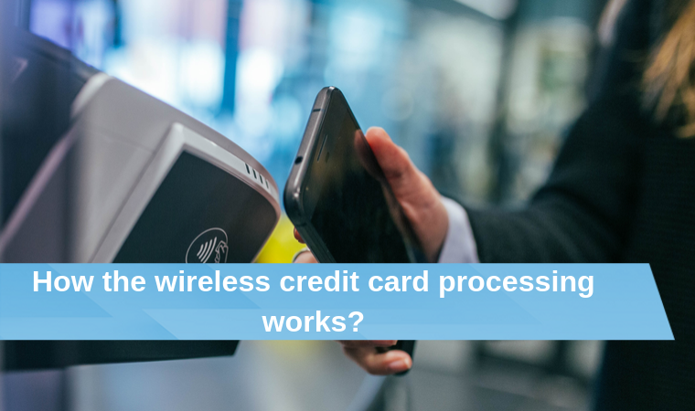 How the wireless credit card processing works