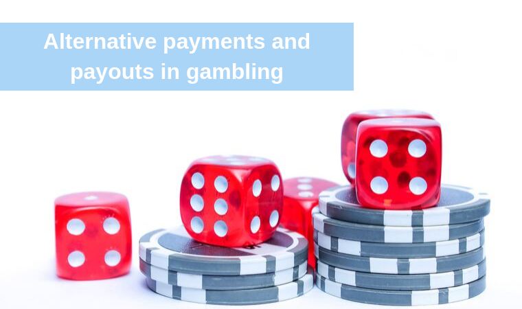 What alternative payments and payout methods gambling platforms should offer