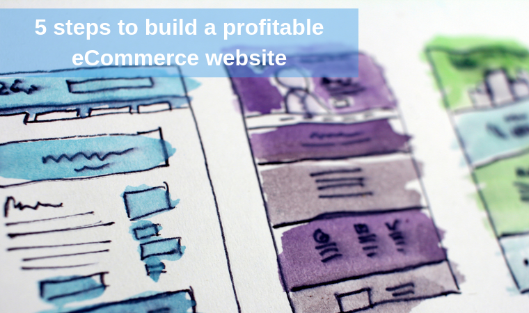 5 steps to build a profitable eCommerce website