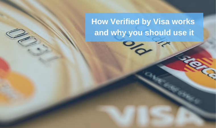 How Verified by Visa works and why you should use it