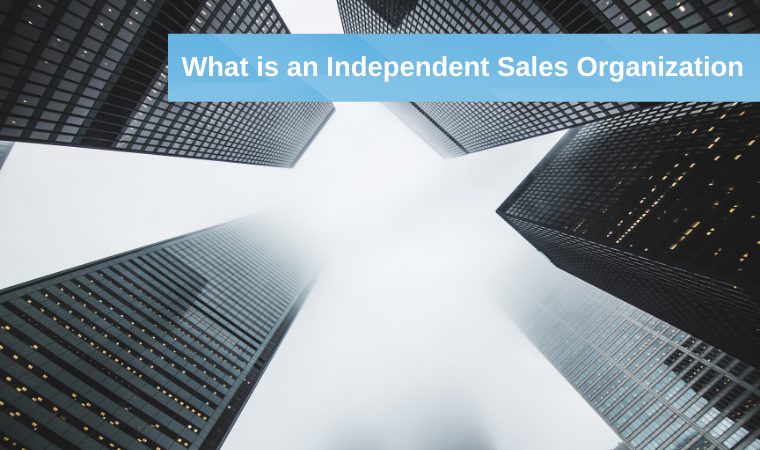 What is an Independent Sales Organization?
