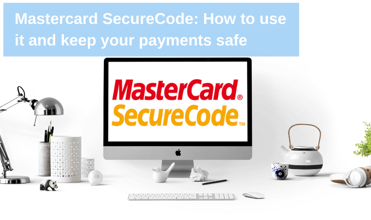Mastercard SecureCode: How to use it and keep your payments safe