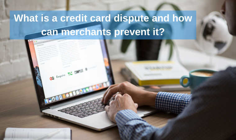 What is a credit card dispute and how can merchants prevent it?