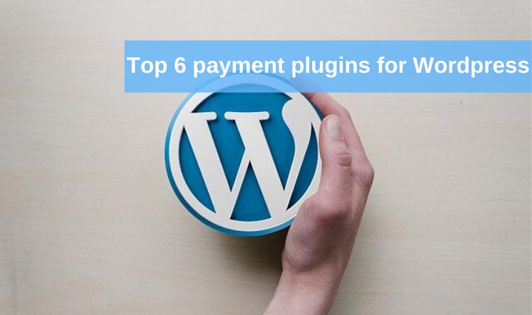 Top 6 payment plugins for WordPress