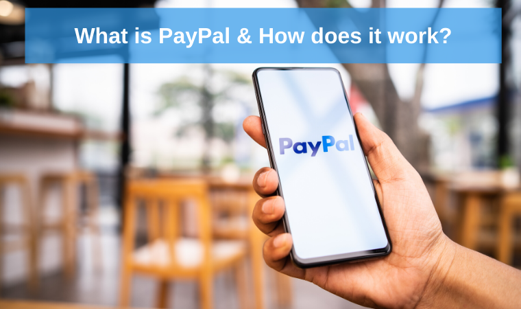 What is PayPal & how does It work?