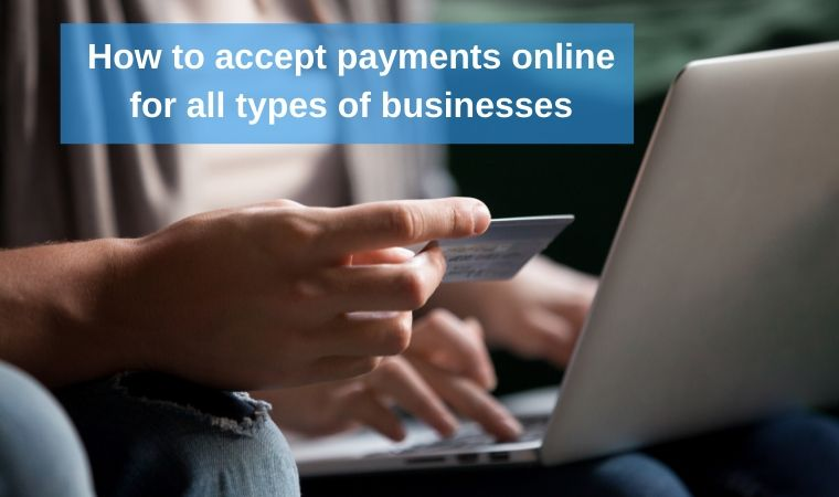 How to accept payments online for all types of businesses
