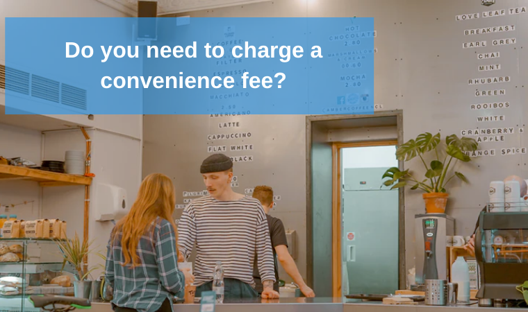 Do you need to charge a convenience fee?