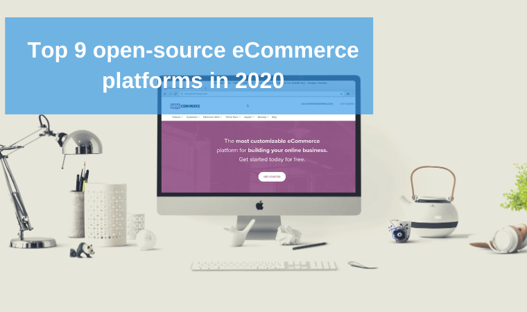 Top 9 open-source eCommerce platforms in 2020