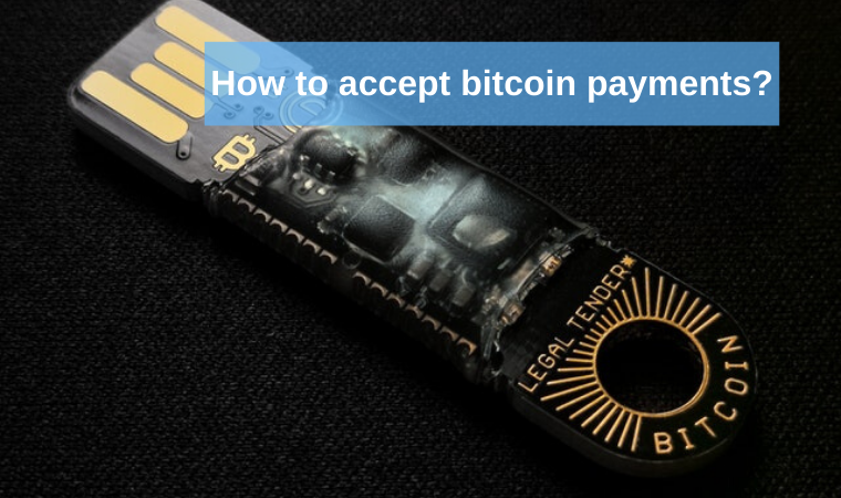 How to accept bitcoin payments?