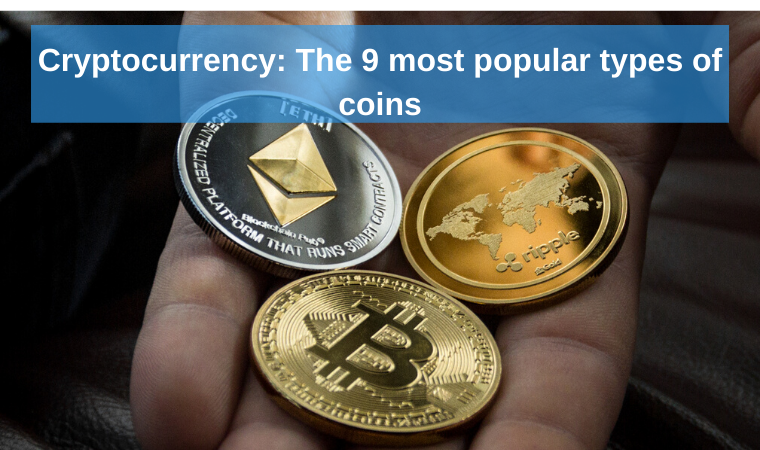 Cryptocurrency: the 9 most popular types of coins