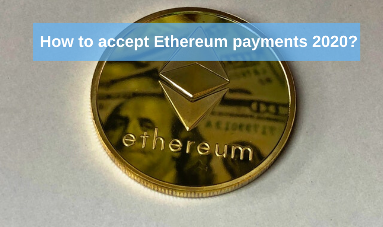 How to accept Ethereum payments 2020