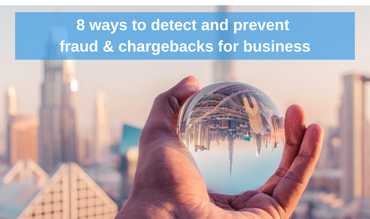 8 Ways to Detect and Prevent Fraud and Chargebacks for business