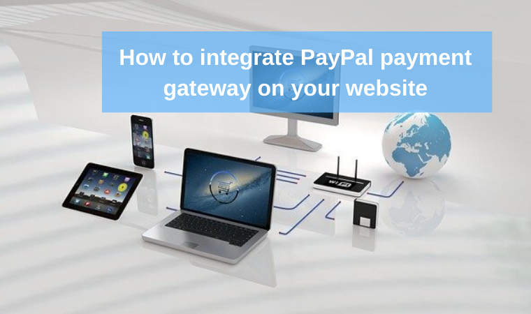 How to integrate PayPal payment gateway on your website