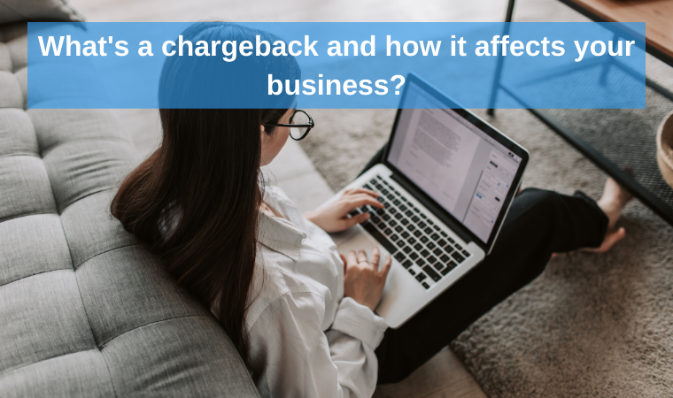 What's a chargeback and how it affects your business?