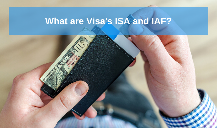 What are Visa's ISA and IAF?