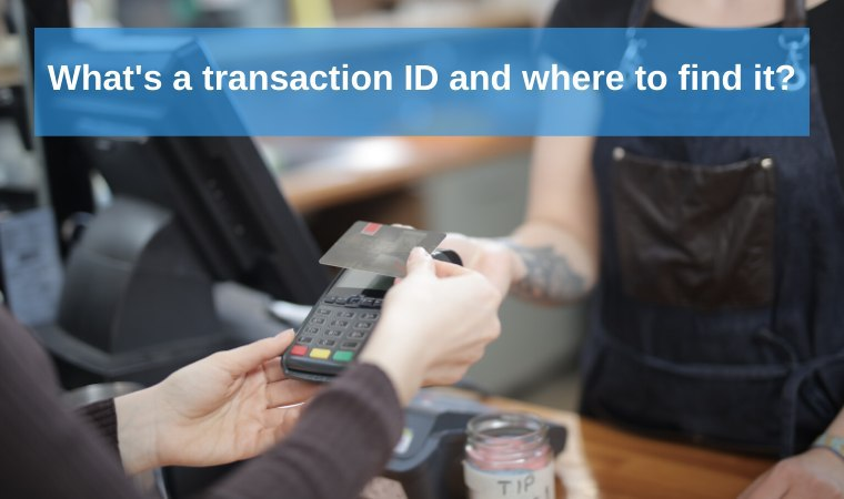 What's a Transaction ID and Where to Find It?